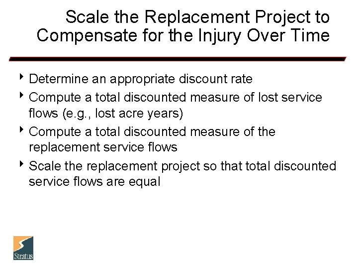 Scale the Replacement Project to Compensate for the Injury Over Time 8 Determine an