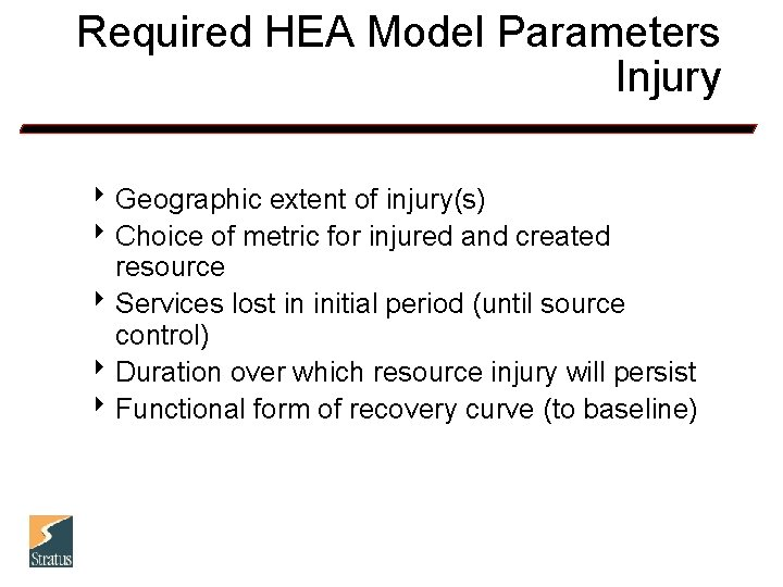 Required HEA Model Parameters Injury 8 Geographic extent of injury(s) 8 Choice of metric