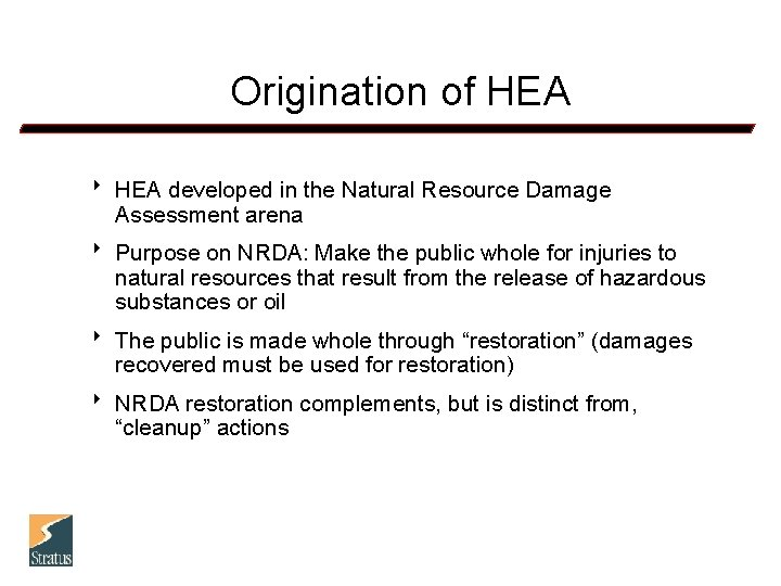 Origination of HEA 8 HEA developed in the Natural Resource Damage Assessment arena 8