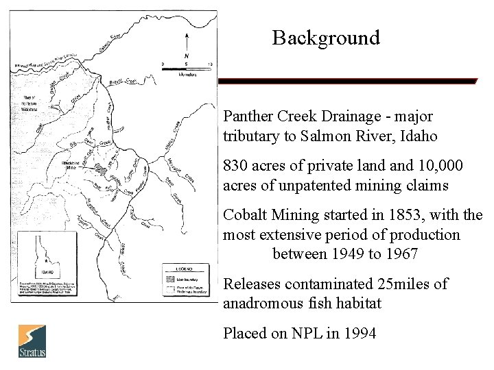 Background Panther Creek Drainage - major tributary to Salmon River, Idaho 830 acres of