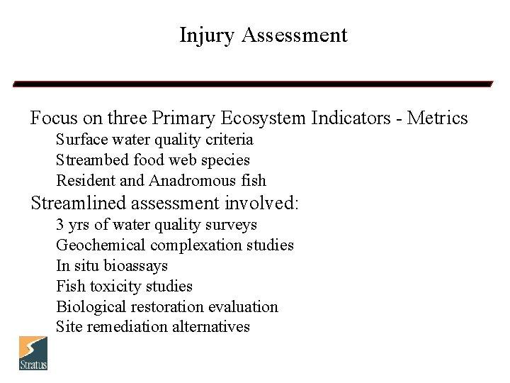 Injury Assessment Focus on three Primary Ecosystem Indicators - Metrics Surface water quality criteria