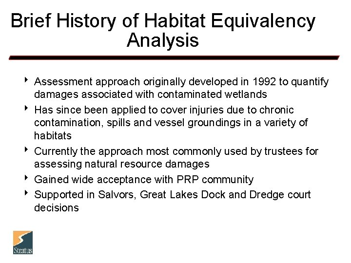 Brief History of Habitat Equivalency Analysis 8 Assessment approach originally developed in 1992 to