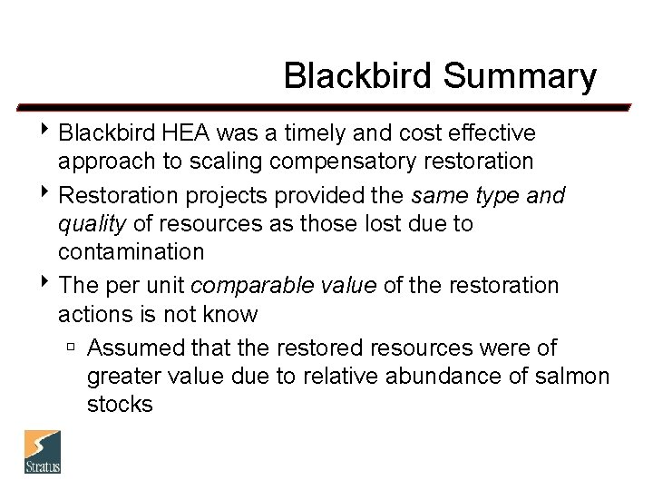 Blackbird Summary 8 Blackbird HEA was a timely and cost effective approach to scaling