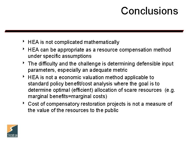 Conclusions 8 HEA is not complicated mathematically 8 HEA can be appropriate as a