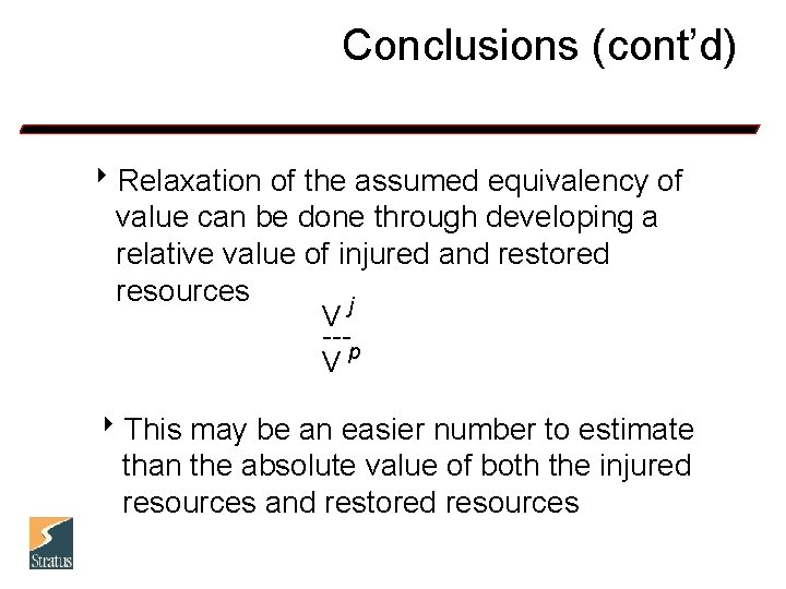 Conclusions (cont'd) 8 Relaxation of the assumed equivalency of value can be done through