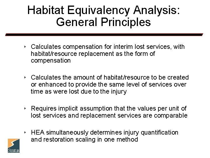 Habitat Equivalency Analysis: General Principles 8 Calculates compensation for interim lost services, with habitat/resource