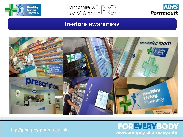 In-store awareness hlp@pompey-pharmacy. info www. pompey-pharmacy. info