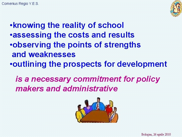 Comenius Regio Y. E. S. • knowing the reality of school • assessing the