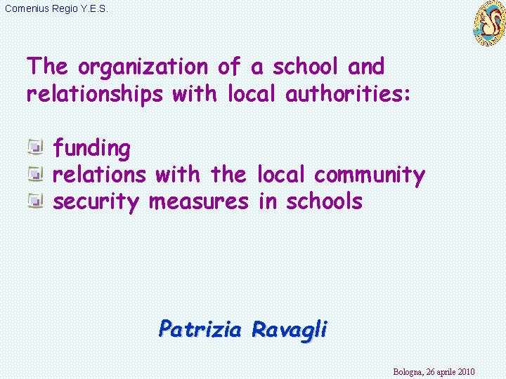 Comenius Regio Y. E. S. The organization of a school and relationships with local