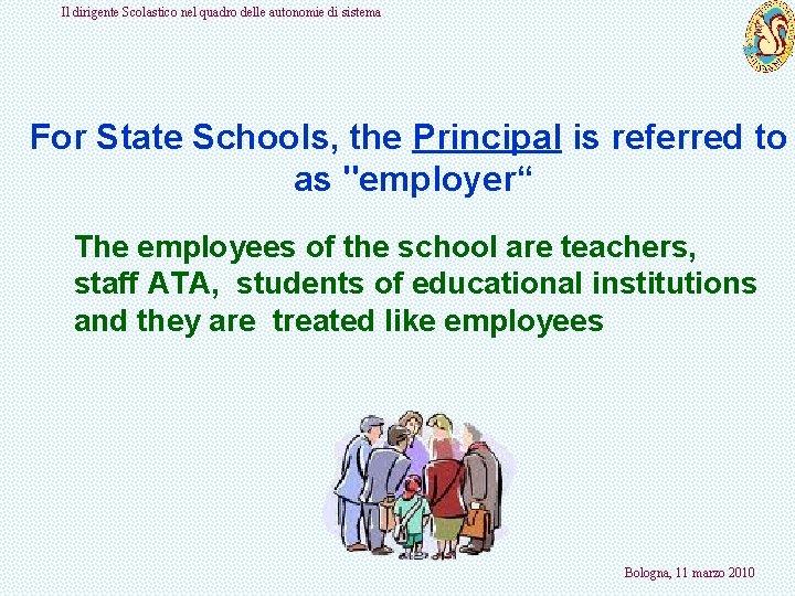 Il dirigente Scolastico nel quadro delle autonomie di sistema For State Schools, the Principal