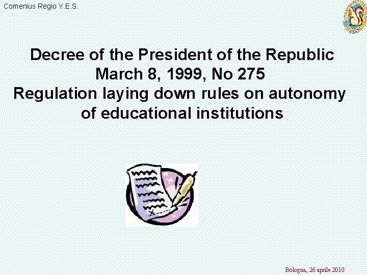 Comenius Regio Y. E. S. Decree of the President of the Republic March 8,