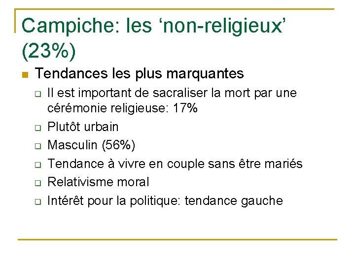 Campiche: les 'non-religieux' (23%) n Tendances les plus marquantes q q q Il est