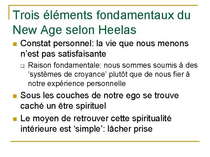 Trois éléments fondamentaux du New Age selon Heelas n Constat personnel: la vie que