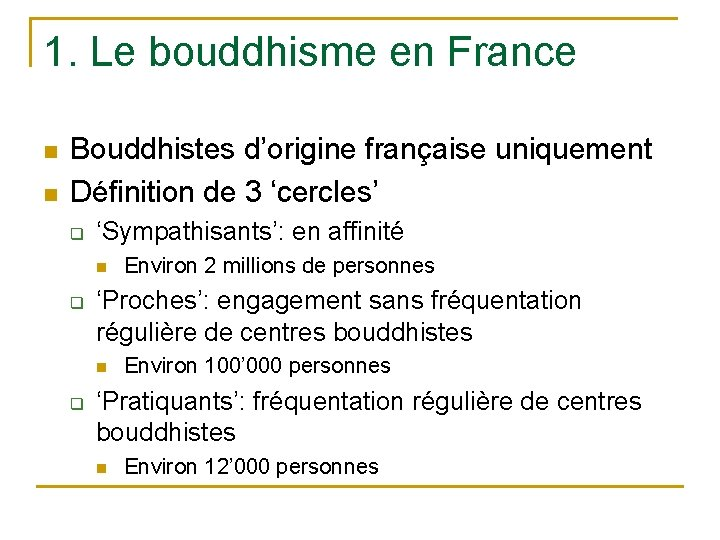 1. Le bouddhisme en France n n Bouddhistes d'origine française uniquement Définition de 3