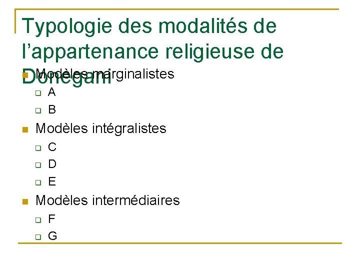 Typologie des modalités de l'appartenance religieuse de n Modèles marginalistes Donegani q q n