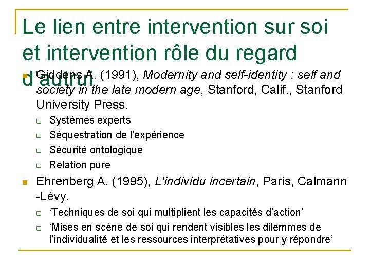 Le lien entre intervention sur soi et intervention rôle du regard Giddens A. (1991),