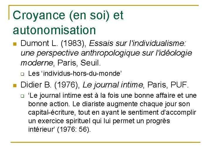 Croyance (en soi) et autonomisation n Dumont L. (1983), Essais sur l'individualisme: une perspective