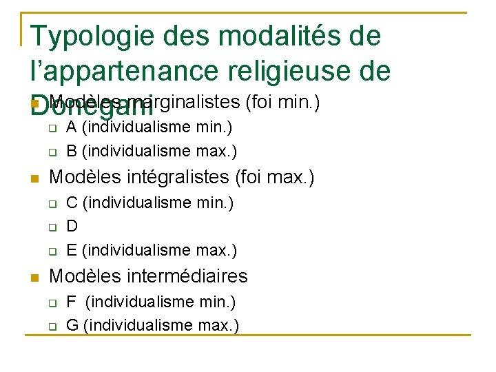 Typologie des modalités de l'appartenance religieuse de n Modèles marginalistes (foi min. ) Donegani