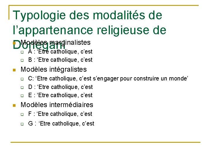 Typologie des modalités de l'appartenance religieuse de Modèles marginalistes Donegani A : 'Etre catholique,