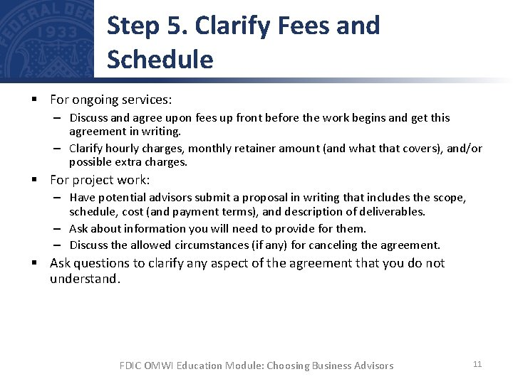Step 5. Clarify Fees and Schedule § For ongoing services: – Discuss and agree