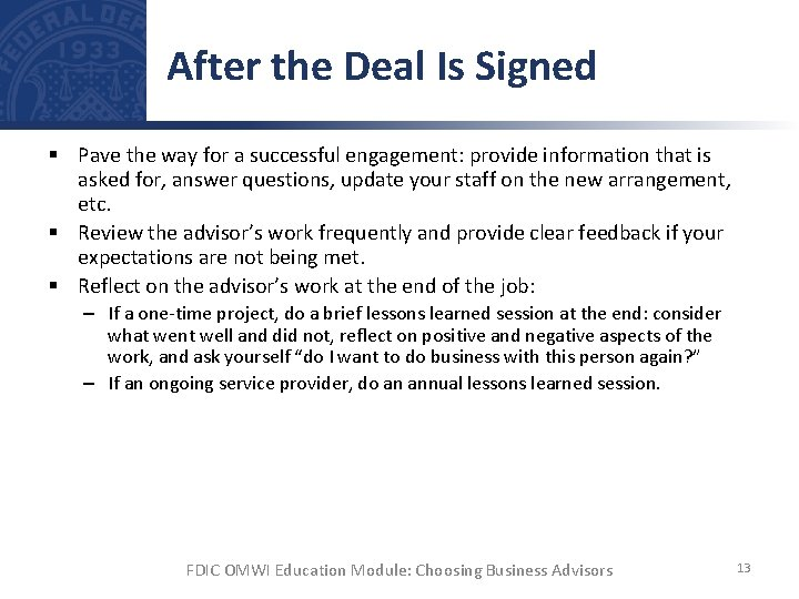 After the Deal Is Signed § Pave the way for a successful engagement: provide