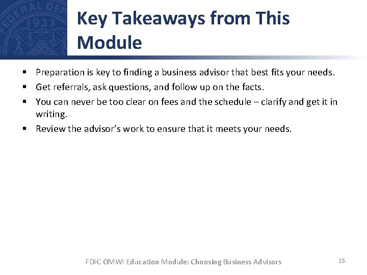 Key Takeaways from This Module § Preparation is key to finding a business advisor