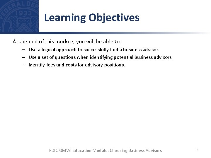 Learning Objectives At the end of this module, you will be able to: –