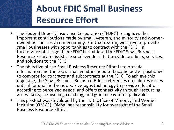 """About FDIC Small Business Resource Effort • The Federal Deposit Insurance Corporation (""""FDIC"""") recognizes"""