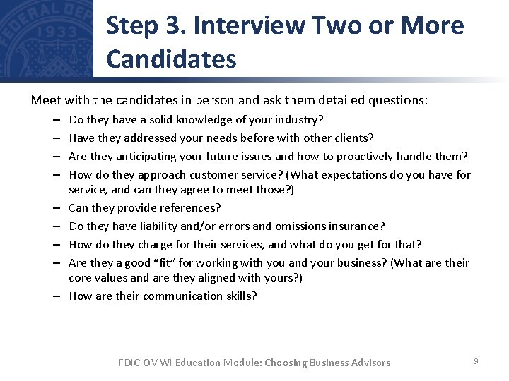 Step 3. Interview Two or More Candidates Meet with the candidates in person and