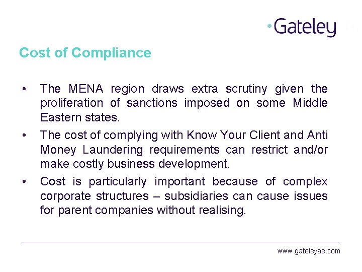 Cost of Compliance • • • The MENA region draws extra scrutiny given the