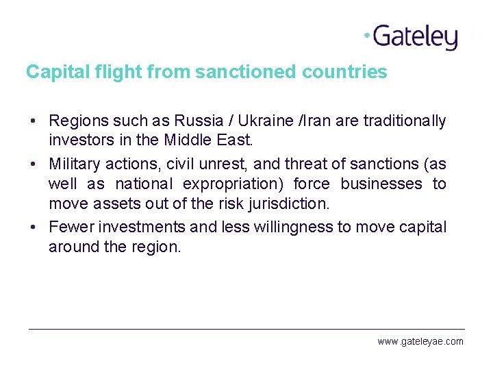 Capital flight from sanctioned countries • Regions such as Russia / Ukraine /Iran are