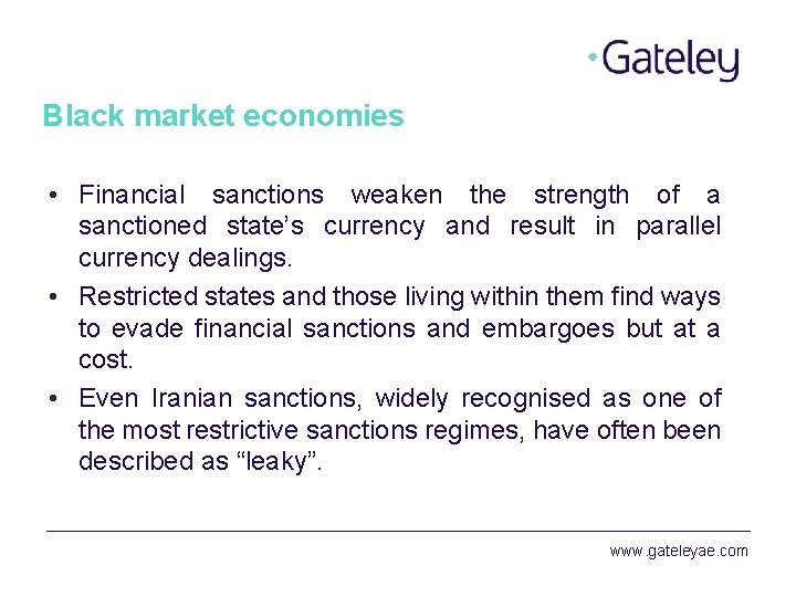 Black market economies • Financial sanctions weaken the strength of a sanctioned state's currency