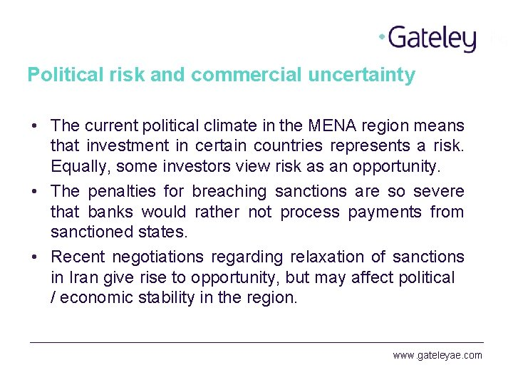 Political risk and commercial uncertainty • The current political climate in the MENA region