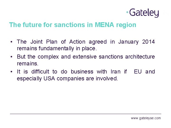 The future for sanctions in MENA region • The Joint Plan of Action agreed
