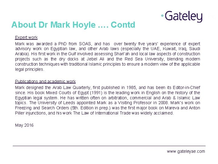 About Dr Mark Hoyle …. Contd Expert work Mark was awarded a Ph. D