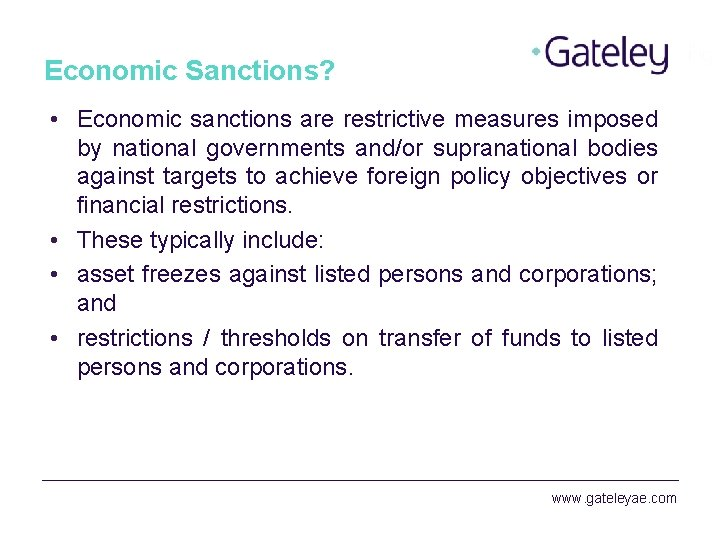 Economic Sanctions? • Economic sanctions are restrictive measures imposed by national governments and/or supranational