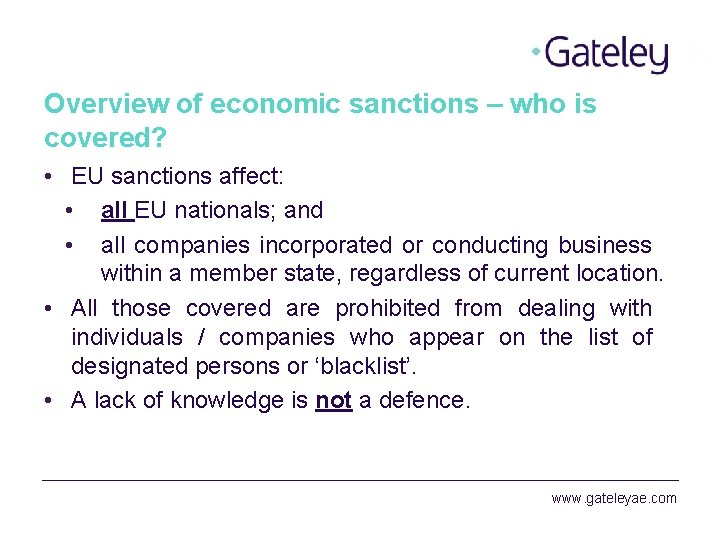 Overview of economic sanctions – who is covered? • EU sanctions affect: • all