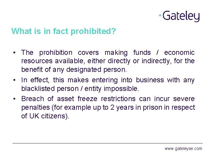 What is in fact prohibited? • The prohibition covers making funds / economic resources