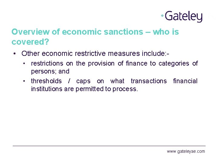Overview of economic sanctions – who is covered? • Other economic restrictive measures include: