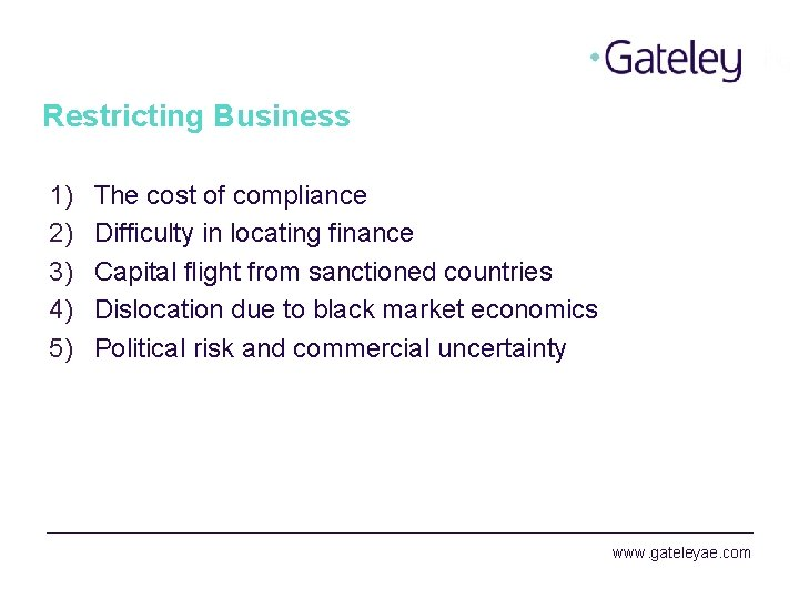 Restricting Business 1) 2) 3) 4) 5) The cost of compliance Difficulty in locating