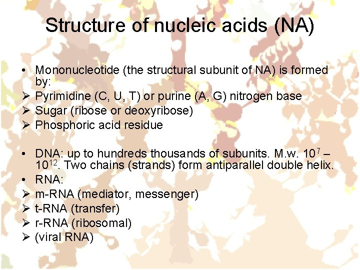 Structure of nucleic acids (NA) • Mononucleotide (the structural subunit of NA) is formed