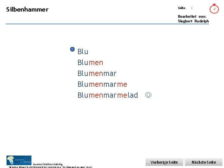 Übungsart: Silbenhammer Seite: 2 Bearbeitet von: Siegbert Rudolph Blumenmarme Blumenmarmelad Lesemotivationstraining. . . Besondere