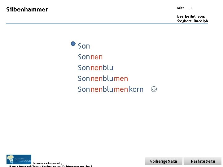 Übungsart: Silbenhammer Seite: 4 Bearbeitet von: Siegbert Rudolph Sonnenblumen Sonnenblumen korn Lesemotivationstraining. . .