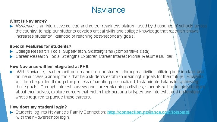Naviance What is Naviance? Naviance, is an interactive college and career readiness platform used