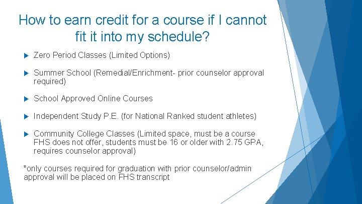 How to earn credit for a course if I cannot fit it into my