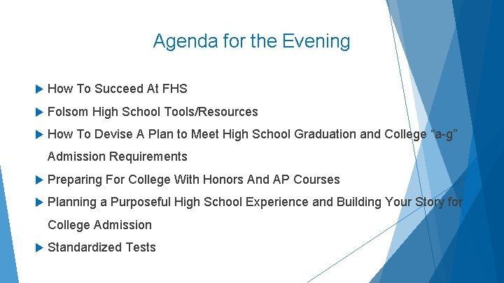 Agenda for the Evening How To Succeed At FHS Folsom High School Tools/Resources How