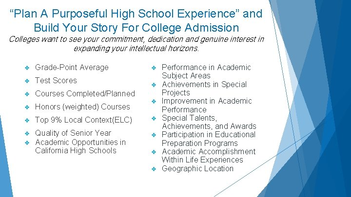 """""""Plan A Purposeful High School Experience"""" and Build Your Story For College Admission Colleges"""