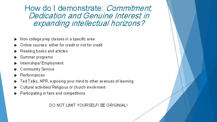 How do I demonstrate: Commitment, Dedication and Genuine Interest in expanding intellectual horizons? Non-college