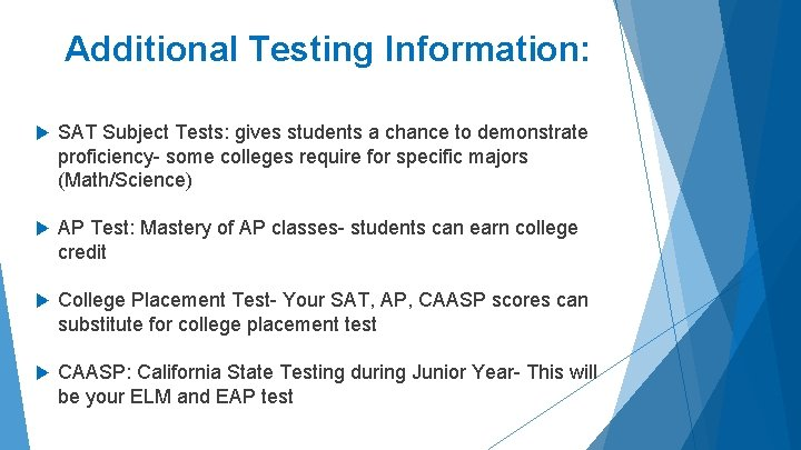 Additional Testing Information: SAT Subject Tests: gives students a chance to demonstrate proficiency- some
