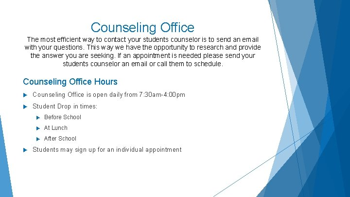 Counseling Office The most efficient way to contact your students counselor is to send